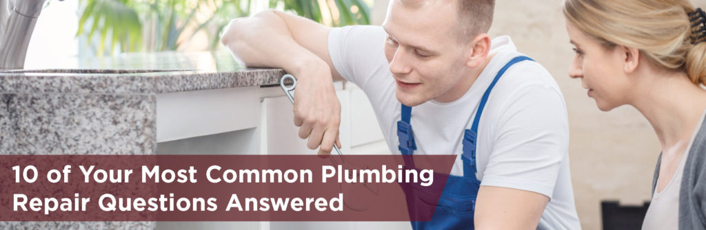 10 Common Plumbing Repair Questions Answered David Leroy