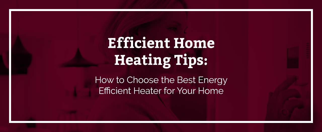 efficient home heating tips
