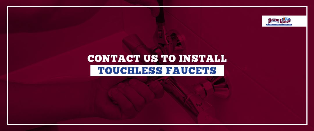 contact us to install touchless faucets