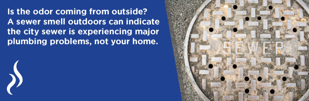 sewer smell outdoors can indicate a city sewer problem