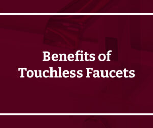 benefits of touchless faucets